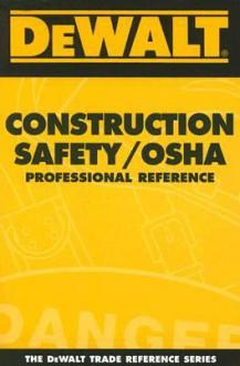 Dewalt Construction Safety/OSHA: Professional Reference - Paul Rosenberg