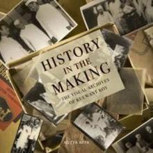 History In The Making: The Visual Archives Of Kulwant Roy - Aditya Arya and Indivar Kamtekar, Kulwant Roy