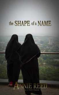 The Shape of a Name - Annie Reed