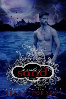 A Castle of Sand (A Shade of Vampire, #3) - Bella Forrest