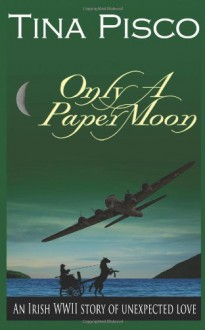Only A Paper Moon - Tina Pisco