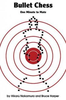 Bullet Chess: One Minute to Mate - Hikaru Nakamura