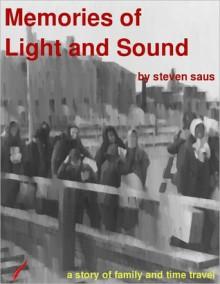 Memories of Light and Sound - Steven Saus
