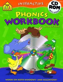Interactive Phonics Workbook: With CDROM - School Zone Publishing Company