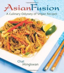Asian Fusion - Chat Mingkwan