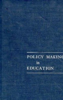 Policy Making in Education (National Society for the Study of Education Yearbooks) (Pt. 1) - Ann Lieberman, Milbrey W. McLaughlin