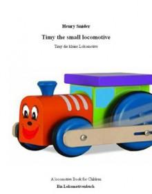 Timy die kleine Lokomotive (German Edition) - Henry Snider