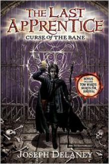 Curse of the Bane (Last Apprentice Series #2) - Joseph Delaney