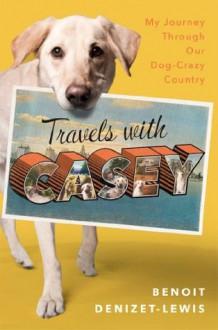 Travels With Casey - Benoit Denizet-Lewis