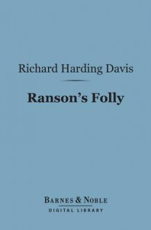 Ranson's Folly (Barnes & Noble Digital Library) - Richard Harding Davis