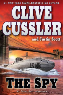 The Spy - Scott Brick, Clive Cussler, Justin Scott