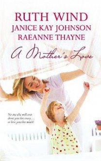 A Mother's Love: Her Best Friend's BabyDaughter of the BrideA Mother's Hope - Ruth Wind, Janice Kay Johnson