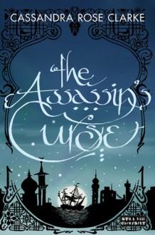 The Assassin's Curse (The Assassin's Curse #1) - Cassandra Rose Clarke
