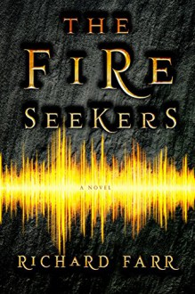 The Fire Seekers (The Babel Trilogy Book 1) - Richard Farr