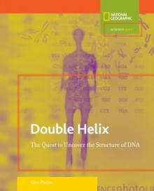 Science Quest: Double Helix: The Quest to Uncover the Structure of DNA - Glen Phelan