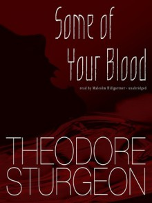 Some of Your Blood - Theodore Sturgeon, Malcolm Hillgartner