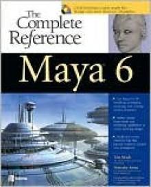 Maya 6: The Complete Reference - Tom Meade, Shinsaku Arima