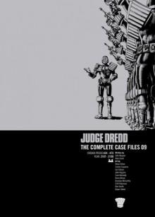 Judge Dredd: The Complete Case Files 09 - John Wagner, Alan Grant, Ron Smith, Bryan Talbot, Steve Dillon, Carlos Ezquerra, Ian Gibson, John Higgins, Cam Kennedy, Barry Kitson, Brendan McCarthy, Cliff Robinson