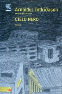 Cielo nero - Arnaldur Indriðason, Silvia Cosimini