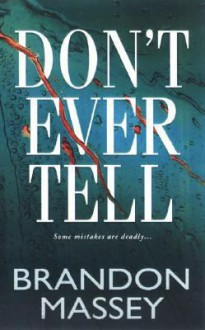 Don't Ever Tell, 8 Cds [Unabridged Library Edition] - Brandon Massey, J.D. Jackson