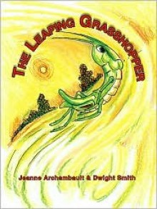 The Leaping Grasshopper - Jeanne Archambault