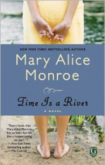 Time Is a River (Indie Next Pick) - Mary Alice Monroe