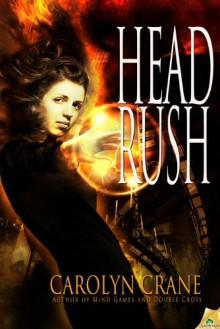 Head Rush (The Disillusionists Trilogy, #3) - Carolyn Crane