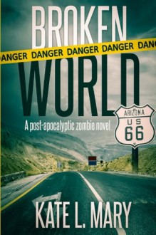 Broken World (Volume 1) - Kate L. Mary