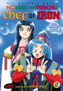 No Need for Tenchi!: Vol. 8: Chef of Iron - Hitoshi Okuda