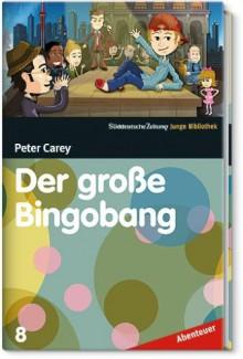 Der große Bingobang - Peter Carey