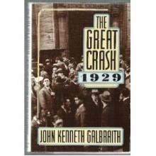 The Great Crash, 1929 - John Kenneth Galbraith