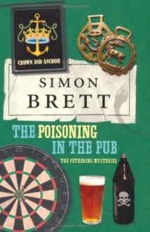 The Poisoning in the Pub - Simon Brett