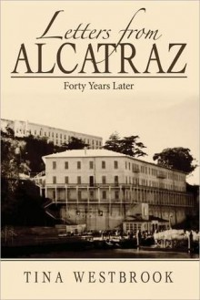 Letters from Alcatraz - Tina Westbrook