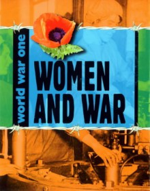 Women at War (World War One. S) - Adrian Gilbert, Ann Kramer