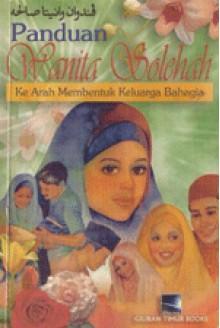 Panduan Wanita Solehah ke Arah Pembentukan Keluarga Bahagia - Panel Penulis Penerbitan Rumah Ikhwah