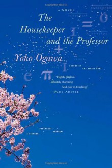 The Housekeeper and the Professor - Yōko Ogawa,Stephen Snyder