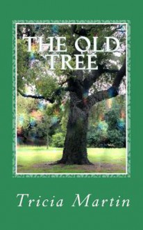 The Old Tree - Tricia Martin