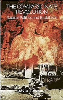 The Compassionate Revolution: Radical Politics and Buddhism - David Edwards