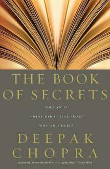 The Book Of Secrets: Who am I? Where did I come from? Why am I here? - Deepak Chopra