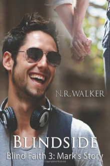 Blindside - Mark's Story: Blind Faith 3 - N R Walker