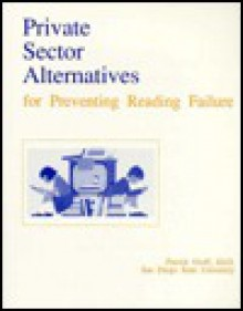 Private Sector Alternatives for Preventing Reading Failure - Patrick Groff