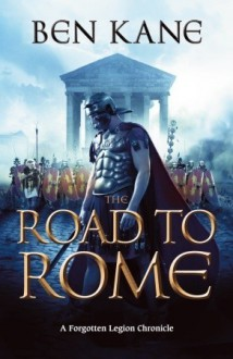 The Road to Rome - Ben Kane, Mercè Diago Esteva, Abel Debritto Cabezas