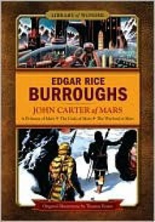 John Carter of Mars (Barsoom, #1-3) - Mike Ashley,Edgar Rice Burroughs,Tom Yeates