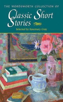 Classic Short Stories - Edith Wharton, Henry James, Wilkie Collins, Joseph Conrad, Anthony Trollope, Elizabeth Gaskell, Israel Zangwill, Ambrose Bierce, George Egerton, Stephen Crane, George R. Gissing, W.S. Gilbert, Mrs. Henry Wood, Mary E. Wilkins Freeman, W.W. Jacobs, George Moore, Amelia B