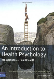 An Introduction to Health Psychology - Val Morrison, Paul Bennett