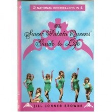 The Sweet Potato Queens' Guide to Life - Jill Conner Browne