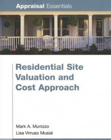 Residential Site Valuation & Cost Approach (Appraisal Essentials) - Lisa Musial, Mark A. Munizzo