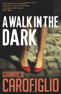 A Walk in the Dark (Guido Guerrieri) - Gianrico Carofiglio