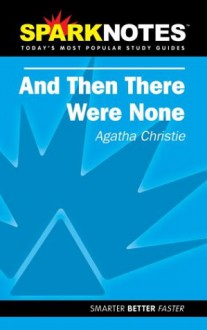 And Then There Were None (SparkNotes Literature Guide) - SparkNotes Editors, Agatha Christie