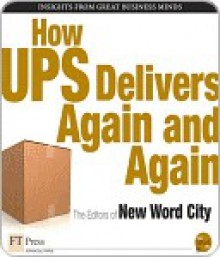 How UPS Delivers Again and Again - New Word City